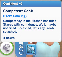 Stacey has a Confident moodlet: Competent Cook