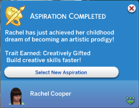 Aspiration Completed: Rachel has just achieved her childhood dream of becoming an artistic prodigy!