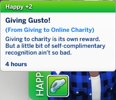Melvin has a Happy moodlet: Giving Gusto!