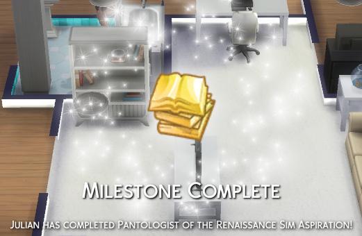 Julian has completed Pantologist of the Renaissance Sim aspiration!