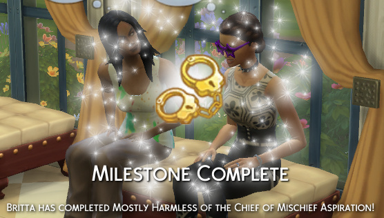 Milestone Complete: Britta has completed Mostly Harmless of the Chief of Mischief aspiration!