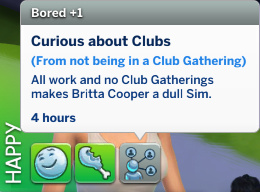 Britta has a Bored moodlet: Curious about Clubs
